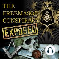 The Freemason Conspiracy Exposed