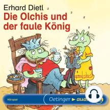 Die Olchis und der faule König: Hörspiel