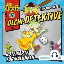 Olchi-Detektive 2. Rote Karte für Halunken: Hörspiel