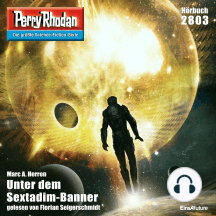 "Perry Rhodan 2803: Unter dem Sextadim-Banner: Perry Rhodan-Zyklus ""Die Jenzeitigen Lande"""