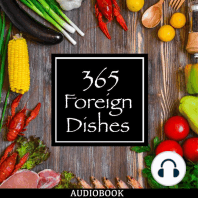 365 Foreign Dishes: Around the World in Food for Every Day of the Year