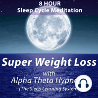 8 Hour Sleep Cycle Meditation: Super Weight Loss: With Alpha Theta Hypnosis (The Sleep Learning System)