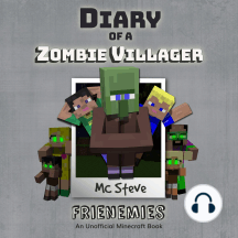 Diary of a Zombie Villager, Book 6: Frienemies: An Unofficial Minecraft Diary Book