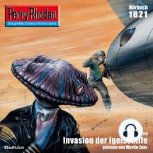"Perry Rhodan 1821: Invasion der Igelschiffe: Perry Rhodan-Zyklus ""Die Tolkander"""