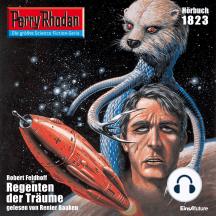 "Perry Rhodan 1823: Regenten der Träume: Perry Rhodan-Zyklus ""Die Tolkander"""