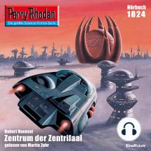 """Perry Rhodan 1824: Zentrum der Zentrifaal: Perry Rhodan-Zyklus """"Die Tolkander"""""""