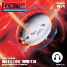 "Perry Rhodan 1834: Der Flug der TRONTTER: Perry Rhodan-Zyklus ""Die Tolkander"""