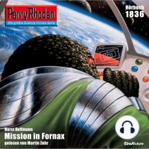 """Perry Rhodan 1836: Mission in Fornax: Perry Rhodan-Zyklus """"Die Tolkander"""""""
