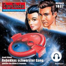 """Perry Rhodan 1837: Rebekkas schwerster Gang: Perry Rhodan-Zyklus """"Die Tolkander"""""""