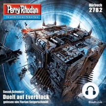"""Perry Rhodan 2782: Duell auf Everblack: Perry Rhodan-Zyklus """"Das Atopische Tribunal"""""""
