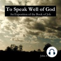 To Speak Well Of God