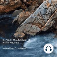 The Wacky Misadventures of Warble McGorkle