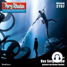 """Perry Rhodan 2757: Das Sorgenkind: Perry Rhodan-Zyklus """"Das Atopische Tribunal"""""""