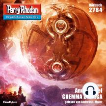 "Perry Rhodan 2784: Angriffsziel CHEMMA DHURGA: Perry Rhodan-Zyklus ""Das Atopische Tribunal"""
