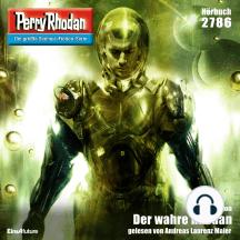"Perry Rhodan 2786: Der wahre Rhodan: Perry Rhodan-Zyklus ""Das Atopische Tribunal"""