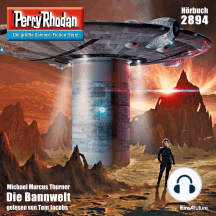 "Perry Rhodan 2894: Die Bannwelt: Perry Rhodan-Zyklus ""Sternengruft"""