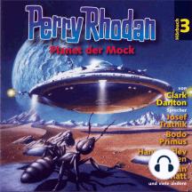 Perry Rhodan Hörspiel 03: Der Planet der Mock: Ein abgeschlossenes Hörspiel aus dem Perryversum
