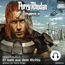 Perry Rhodan Neo 101: Er kam aus dem Nichts: Die Zukunft beginnt von vorn