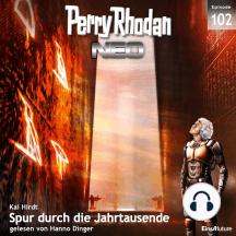 Perry Rhodan Neo 102: Spur durch die Jahrtausende: Die Zukunft beginnt von vorn