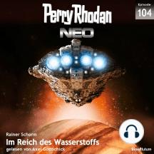 Perry Rhodan Neo 104: Im Reich des Wasserstoffs: Die Zukunft beginnt von vorn