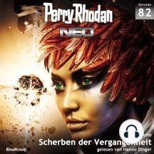Perry Rhodan Neo 82: Scherben der Vergangenheit: Die Zukunft beginnt von vorn