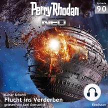 Perry Rhodan Neo 90: Flucht ins Verderben: Die Zukunft beginnt von vorn