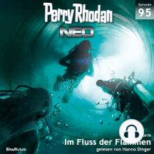 Perry Rhodan Neo 95: Im Fluss der Flammen: Die Zukunft beginnt von vorn