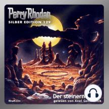 """Perry Rhodan Silber Edition 129: Der steinerne Bote: Perry Rhodan-Zyklus """"Die Kosmische Hanse"""""""