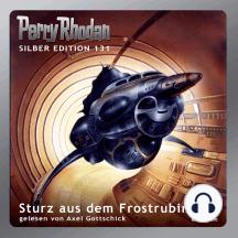 "Perry Rhodan Silber Edition 131: Sturz aus dem Frostrubin: Perry Rhodan-Zyklus ""Die Endlose Armada"""