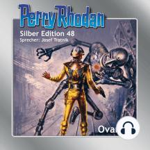 "Perry Rhodan Silber Edition 48: Ovaron: Perry Rhodan-Zyklus ""Die Cappins"""