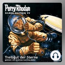 "Perry Rhodan Silber Edition 99: Treibgut der Sterne: Perry Rhodan-Zyklus ""Bardioc"""