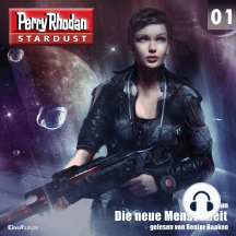 Stardust 01: Die neue Menschheit: Perry Rhodan Miniserie