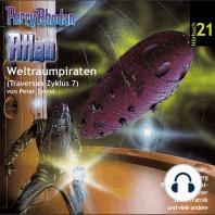 Atlan Traversan-Zyklus 07: Weltraumpiraten: Perry Rhodan Hörspiel 21