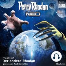 Perry Rhodan Neo 100: Der andere Rhodan: Die Zukunft beginnt von vorn