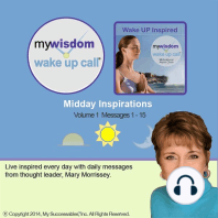 My Wisdom Wake UP Call®: Midday Inspirations: Volume 1