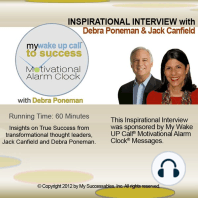 My Wake UP Call to Success™ - Inspirational Interview: An Uplifting Interview with Debra Poneman, Jack Canfield and Robin B. Palmer