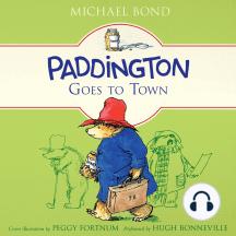 Paddington Goes to Town: Paddington, Book 8