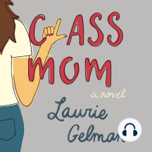 Class Mom: A Novel