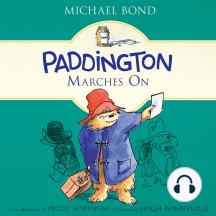 Paddington Marches On: Paddington, Book 6