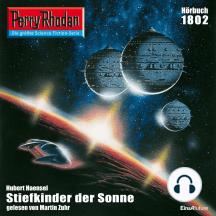 """Perry Rhodan 1802: Stiefkinder der Sonne: Perry Rhodan-Zyklus """"Die Tolkander"""""""
