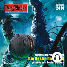 "Perry Rhodan 2414: Die Bestie Ganymed: Perry Rhodan-Zyklus ""Negasphäre"""