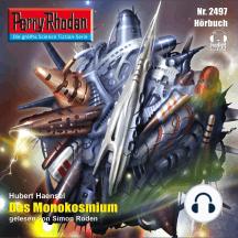 "Perry Rhodan 2497: Das Monokosmium: Perry Rhodan-Zyklus ""Negasphäre"""