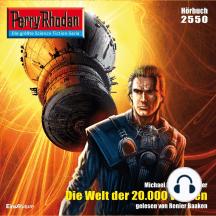 "Perry Rhodan 2550: Die Welt der 20.000 Welten: Perry Rhodan-Zyklus ""Stardust"""