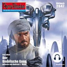 """Perry Rhodan 2647: Der Umbrische Gong: Perry Rhodan-Zyklus """"Neuroversum"""""""