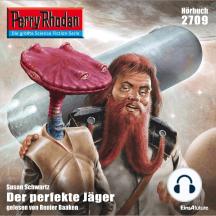"""Perry Rhodan 2709: Der perfekte Jäger: Perry Rhodan-Zyklus """"Das Atopische Tribunal"""""""