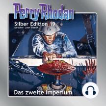 """Perry Rhodan Silber Edition 19: Das zweite Imperium: Perry Rhodan-Zyklus """"Das zweite Imperium"""""""