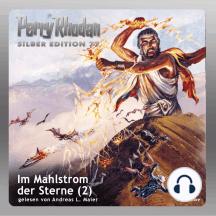 """Perry Rhodan Silber Edition 77: Im Mahlstrom der Sterne (Teil 2): Perry Rhodan-Zyklus """"Das Konzil"""""""