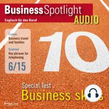 Business-Englisch lernen Audio - Spezialtest: Business Skills: Business Spotlight Audio 6/2015 - Special test: business skills