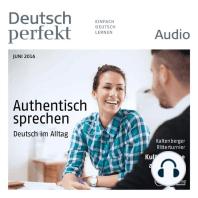 Deutsch lernen Audio - Authentisch sprechen