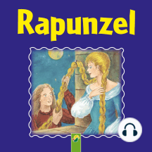 Rapunzel: Ein Märchen der Brüder Grimm